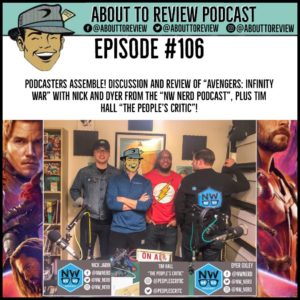 ATR #106 – Avengers: Infinity War w/ NW NERD! – About to Review