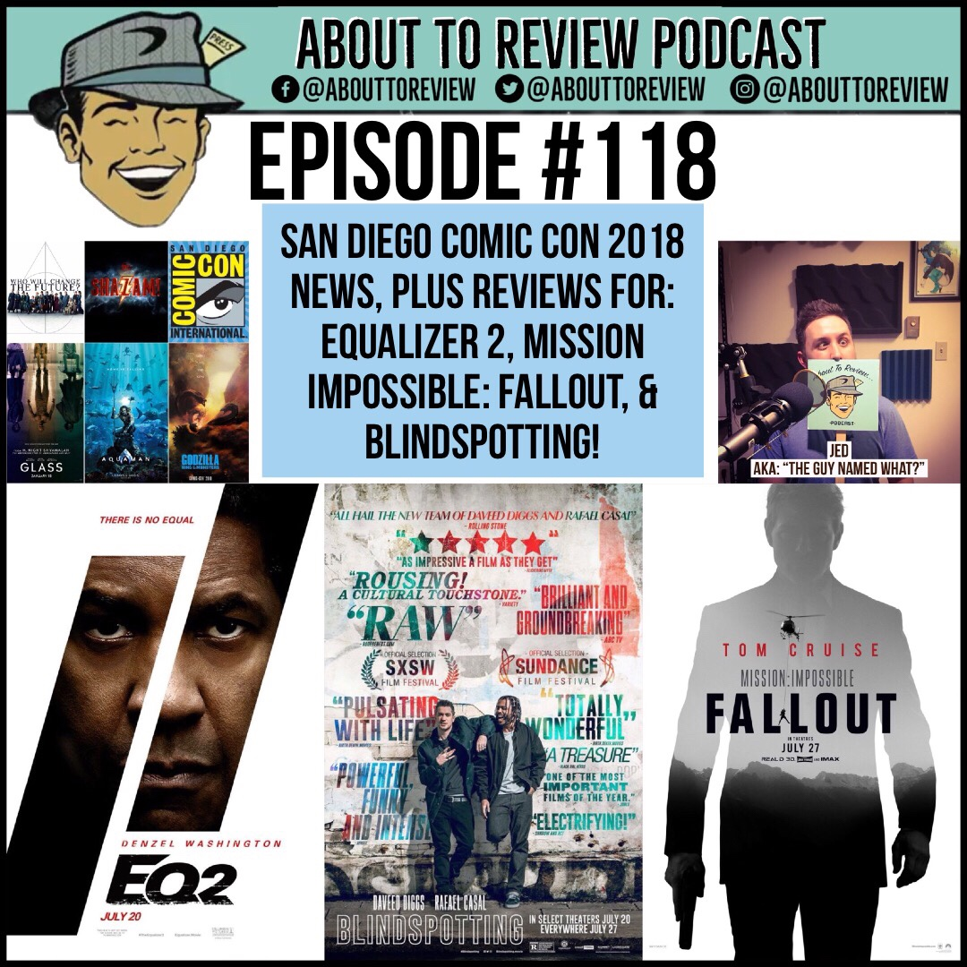 ATR #118 – Equalizer 2, Mission Impossible: Fallout, Blindspotting