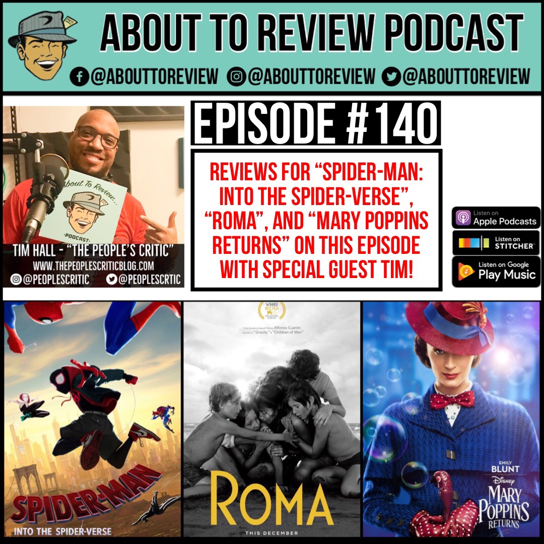 ATR #140 – Spider-Verse, ROMA, Mary Poppins Returns – About to Review