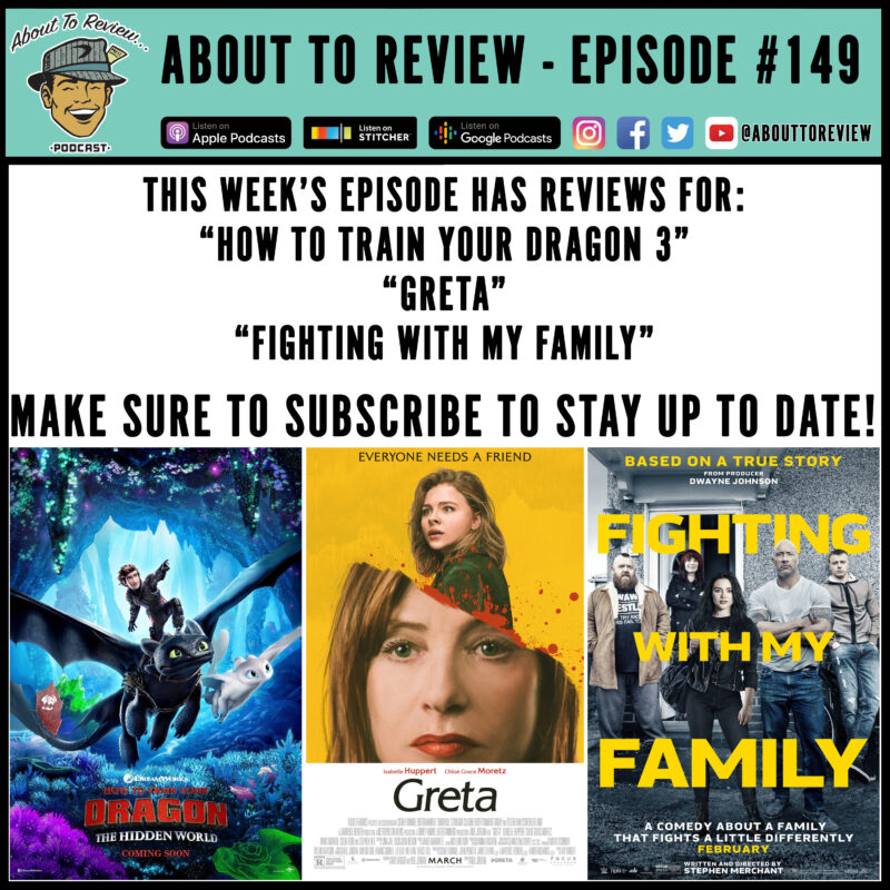 ATR #149 – Hidden World, Fighting with my Family, Greta – About to